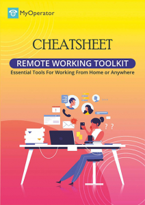 Remote working toolkit cheatsheet by MyOperator