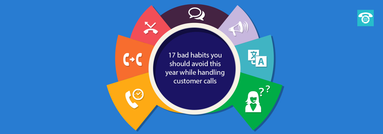 17 bad habits to avoid this year while handling customer calls.